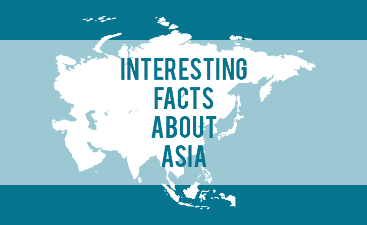 Interesting Facts About Asia