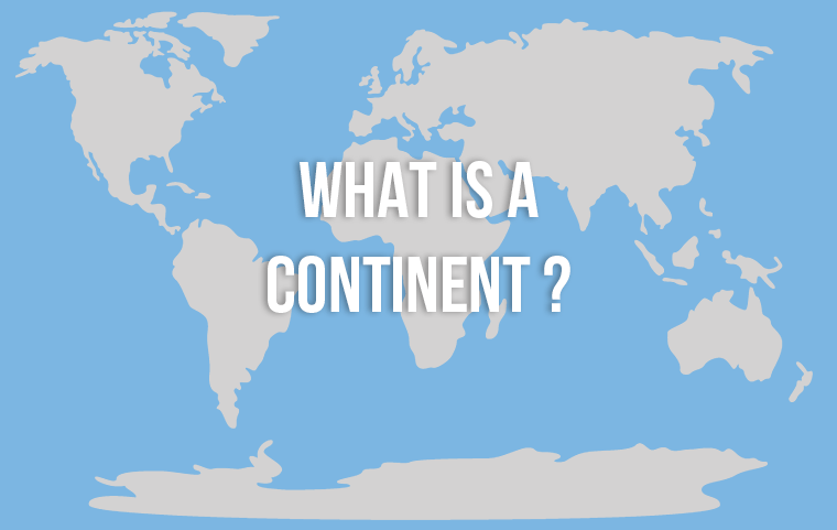 What is a Continent Definition